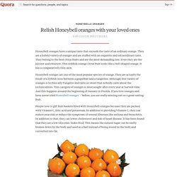 Relish Honeybell oranges with your loved ones - Honeybells Oranges - Quora
