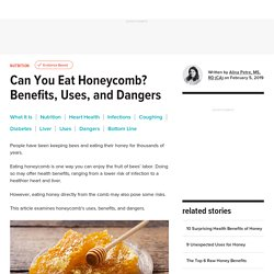 Can You Eat Honeycomb? Benefits, Uses, and Dangers
