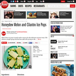 Honeydew Melon and Cilantro Ice Pops Recipe
