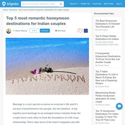 Top 5 most romantic honeymoon destinations for Indian couples by Vikram Khanna