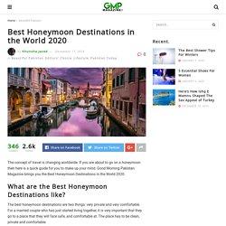 Best Honeymoon Destinations 2020 – Good Morning Pakistan Magazine