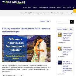 5 Dreamy Honeymoon Destinations in Pakistan - Romantic Locations for Couples - TRAVEL