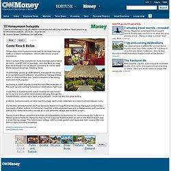 10 Honeymoon hotspots - Costa Rica & Belize (1) - CNNMoney.com