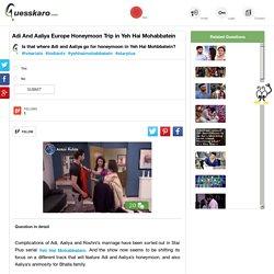 Aaliya Against Bhalla Family in Yeh Hai Mohabbatein: Guesskaro
