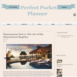 Honeymoon Part 2: The Art of the Honeymoon Registry