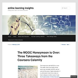 The MOOC Honeymoon is Over: Three Takeaways from the Coursera Calamity