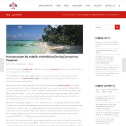 Honeymooners Stranded in the Maldives During Coronavirus Pandemic – BCB – BOSSES CREATING BOSSES