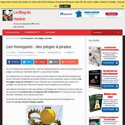 Les Honeypots : des pièges à pirates – Le Blog du Hacker