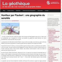 Honfleur par Flaubert : une géographie du sensible