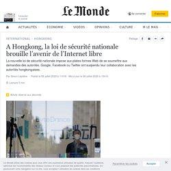 A Hongkong, la loi de sécurité nationale brouille l'avenir de l'Internet libre