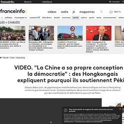 """""""La Chine a sa propre conception de la démocratie"""" : des Hongkongais expliquent pourquoi ils soutiennent Pékin"""