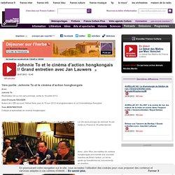 Johnnie To et le cinéma d'action hongkongais // Grand entretien avec Jan Lauwers