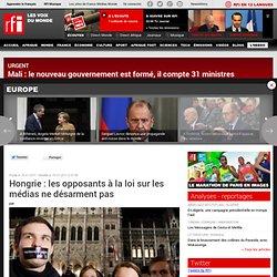 Hongrie : les opposants à la loi sur les médias ne désarment pas - Hongrie / médias