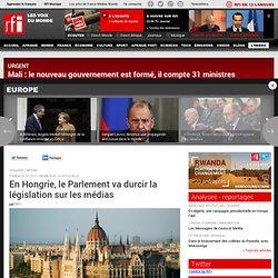 En Hongrie, le Parlement va durcir la législation sur les médias - Hongrie / Médias