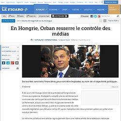 International : En Hongrie, Orban resserre le contrôle des médias