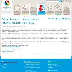 Adrien Honnons - didactique de l'image, #Dyspraxie #TSLA