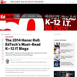 The 2014 Honor Roll: EdTech's Must-Read K–12 IT Blogs