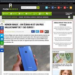 Honor Magic: un écran 4K et un prix hallucinant de 1 365 euros!