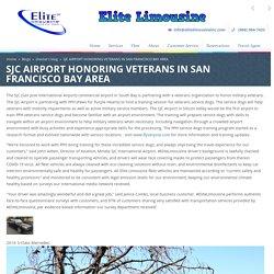 SJC Airport Honoring Veterans In San Francisco Bay Area