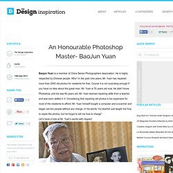 An Honourable Photoshop Master- BaoJun Yuan