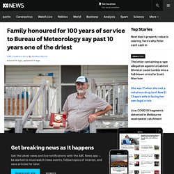 Family honoured for 100 years of service to Bureau of Meteorology say past 10 years one of the driest