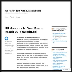 NU Honours 1st Year Exam Result 2017 nu.edu.bd – JSC Result 2016 All Education Board