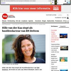 Hille van der Kaa stopt als hoofdredacteur van BN DeStem / Villamedia