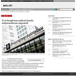 NRC: UvA-hoogleraar ontkent fraude, miljoenenbeurs uitgesteld Kolfschooten