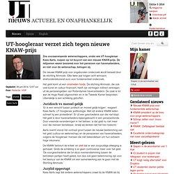 UTnieuws: UT-hoogleraar verzet zich tegen nieuwe KNAW-prijs
