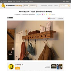 Hooked: DIY Wall Shelf With Hooks: 9 Steps