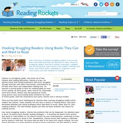 Hooking Struggling Readers: Using Books They Can and Want to Read
