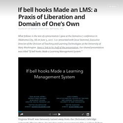 If bell hooks Made an LMS: a Praxis of Liberation and Domain of One's Own