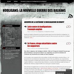 Le hooliganisme en Europe « Hooligans: la nouvelle guerre des Balkans
