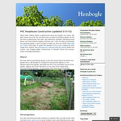 PVC Hoophouse Construction (updated 3/11/12) « Henbogle