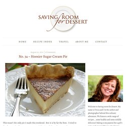 No. 34 - Hoosier Sugar Cream Pie - Saving Room for Dessert