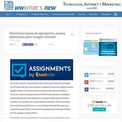 HootSuite lanza Assignments, nueva extensión para Google Chrome