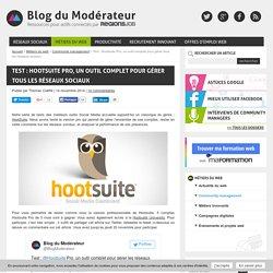 Test : Hootsuite Pro, un outil complet pour gérer tous les réseaux sociaux