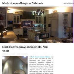 Mark Hoover, Grayson Cabinets, And Value