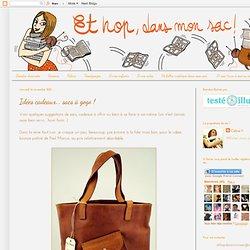 Et hop, dans mon sac !: Idées cadeaux... sacs à gogo !
