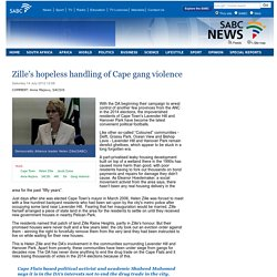 Zilles hopeless handling of Cape gang violence :Saturday 14 July 2012