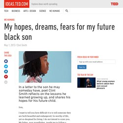 My hopes, dreams, fears for my future black son