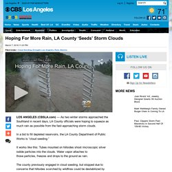 Hoping For More Rain, LA County 'Seeds' Storm Clouds