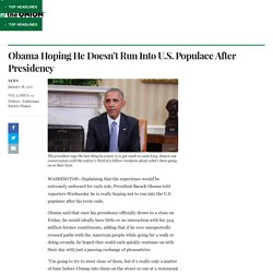 Obama Hoping He Doesn't Run Into U.S. Populace After Presidency