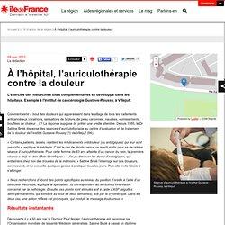 À l'hôpital, l'auriculothérapie contre la douleur