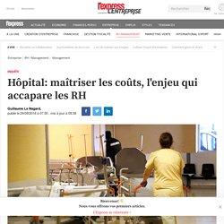 Hôpital: maîtriser les coûts, l'enjeu qui accapare les RH
