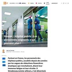 Hôpital public : Les personnels soignants n'en peuvent plus !