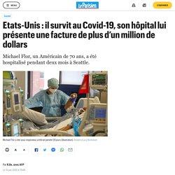 Etats-Unis : il survit au Covid-19, son hôpital lui présente une facture de plus d'un million de dollars