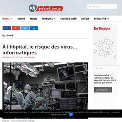 À l'hôpital, le risque des virus… informatiques