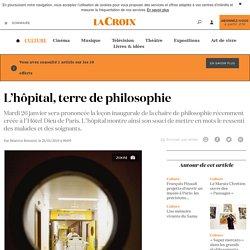 L'hôpital, terre de philosophie - La Croix