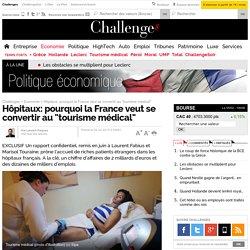 """Hôpitaux: pourquoi la France veut se convertir au """"tourisme médical"""""""